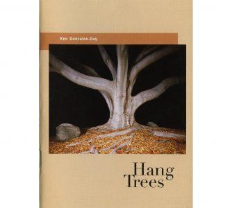 Ken Gonzales-Day: Hang Trees